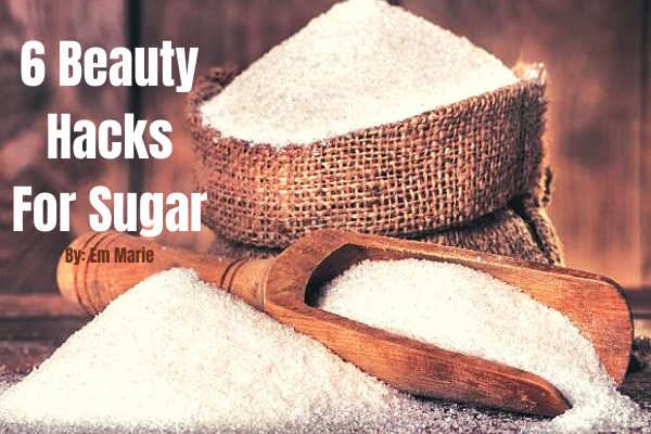 6 Beauty Hacks For Sugar