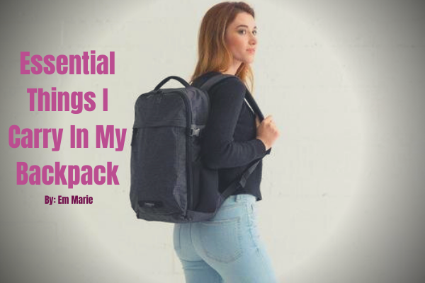 Essential Things I Carry In My Backpack