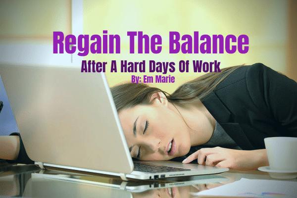 Regain The Balance after a hard days of work