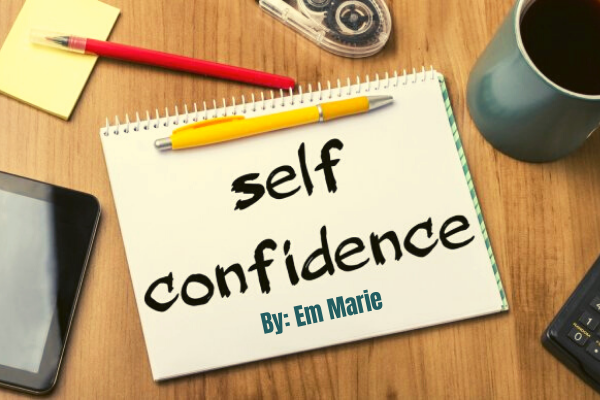 Self-Confidence By_ Em Marie
