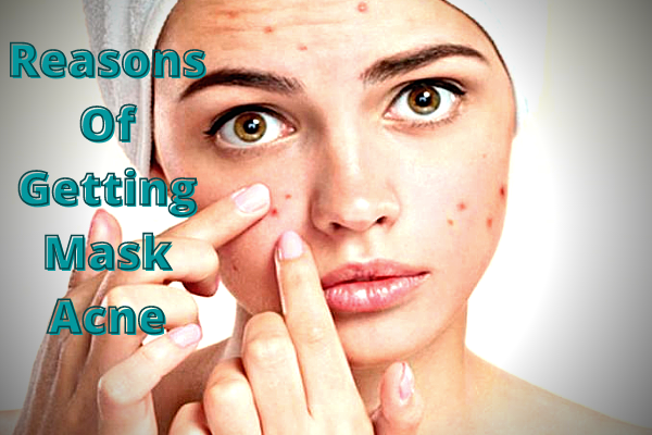 reasons of getting mask acne