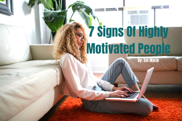 7 Signs Of Highly Motivated People