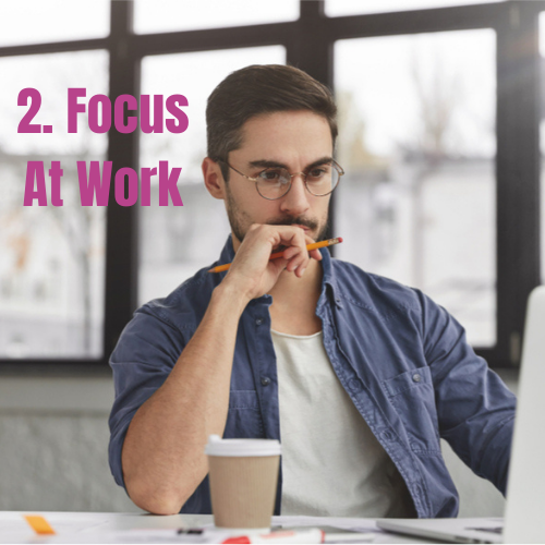 Relax your mind at work-Focus at work