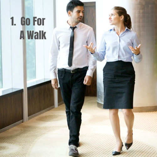 Relax your mind at work #1. Go For A Walk