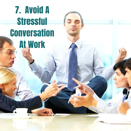 Relax Your Mind-Avoid a stressful conversation at work