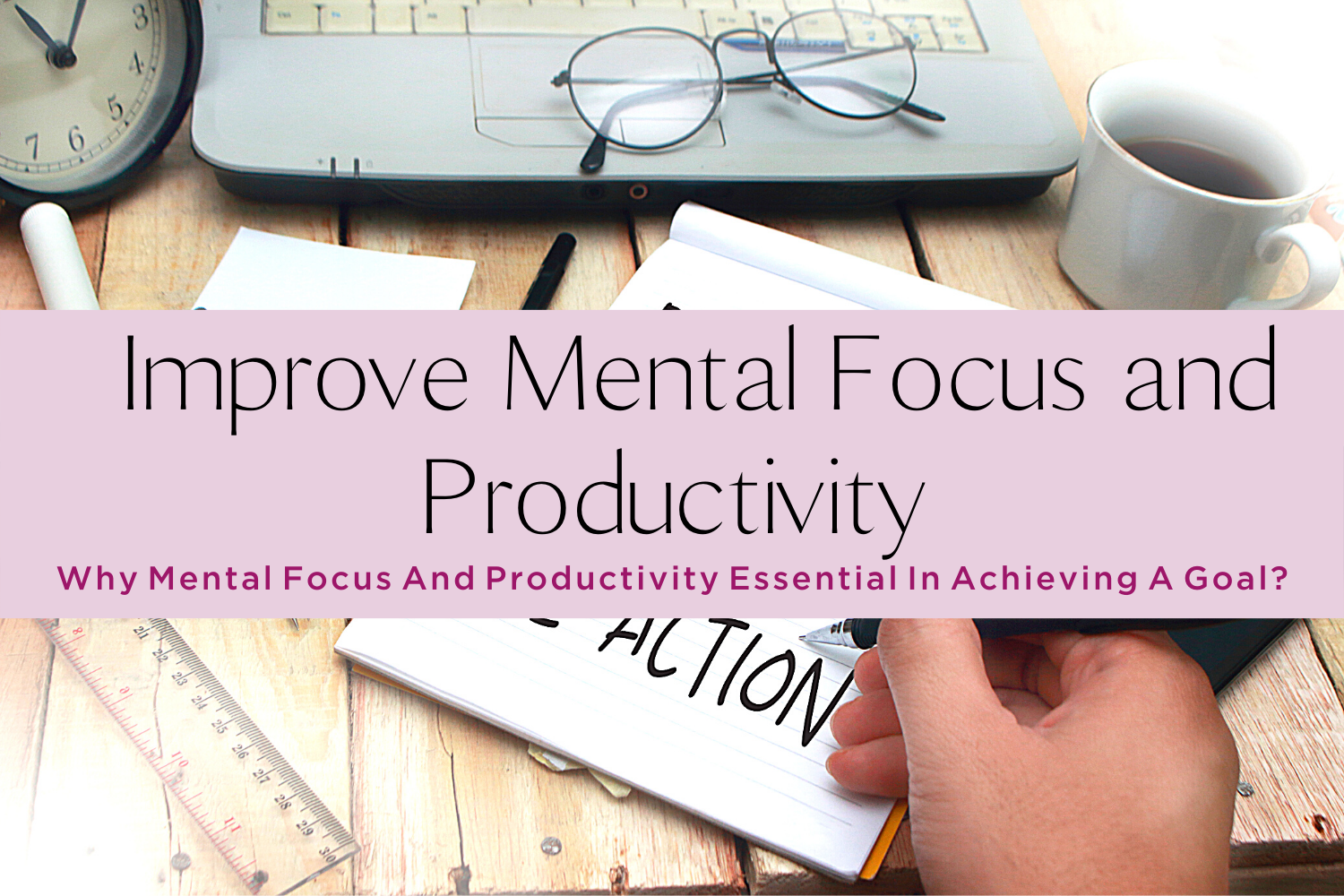 IMPROVE MENTAL FOCUS AND PRODUCTIVITY-yourself on update