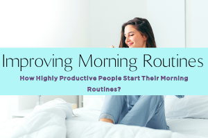 IMPROVING MORNING ROUTINES-yourself on update