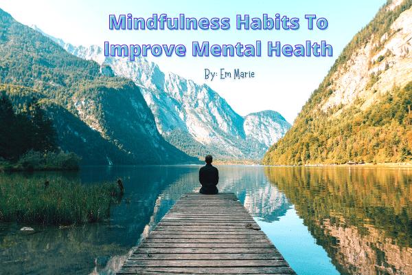 Mindfulness habits by_ EM Marie