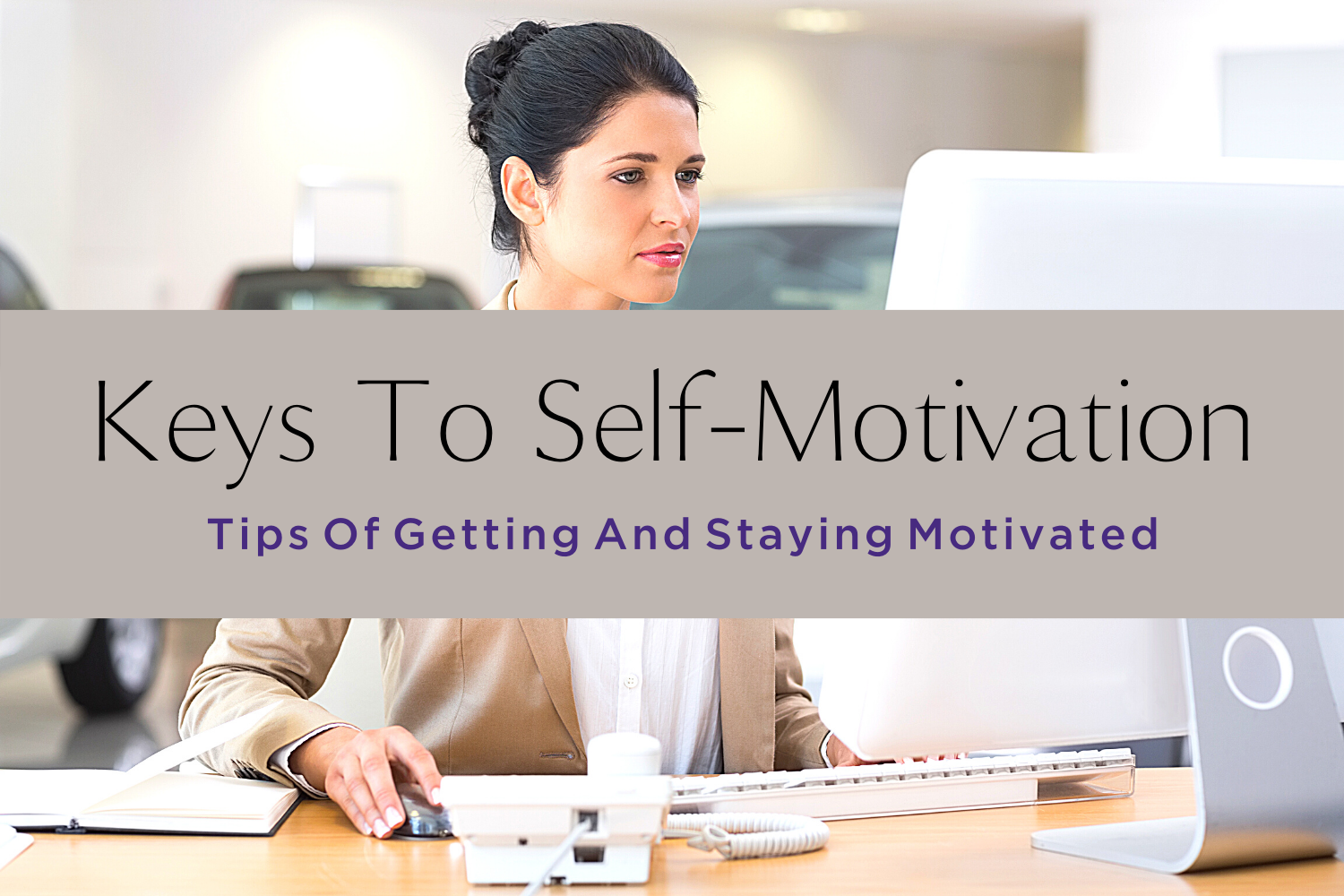 KEYS TO SELF-MOTIVATION-yourself on update