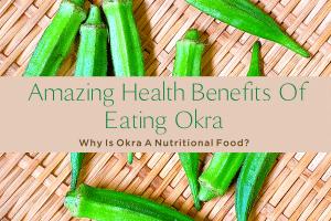 AMAZING HEALTH BENEFITS OF EATING OKRA-yourself on update