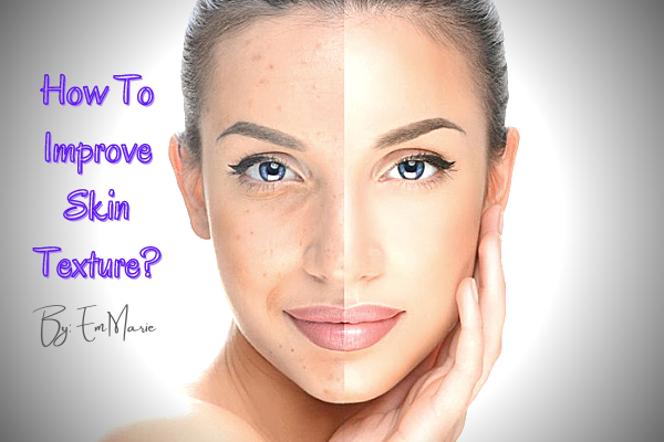 How To Improve Skin Texture_
