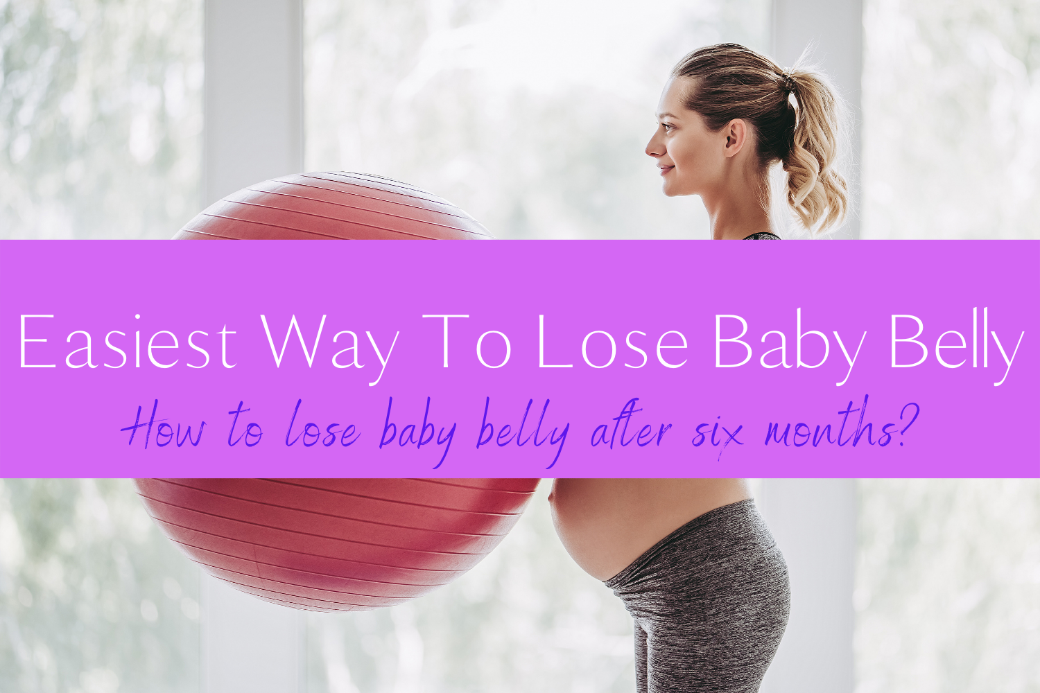 Lose Baby Belly