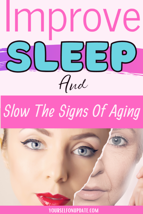improve-sleep-and-slow-the-aging